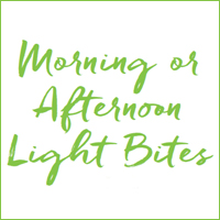 Morning or Afternoon Light Bites